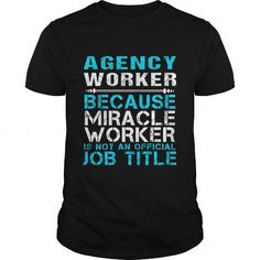 AGENCY WORKER Because FREAKIN Miracle Worker Isn't An Official Job Title T Shirts, Hoodies. Get it now ==► https://www.sunfrog.com/LifeStyle/AGENCY-WORKER--FREAKIN-Black-Guys.html?57074 $22.99