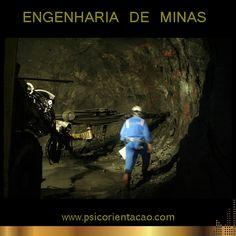 ENGENHARIA DE MINAS – Pesquisa, prospecção, extração e aproveitamento de recursos minerais.           Atuação:  Abertura de vias subterrâneas, beneficiamento e processamento, lavra, mecânica da rocha, prospecção