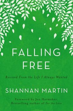 Falling Free: Rescued from the Life I Always Wanted Melissa Shepard