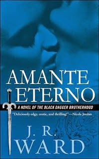 2. AMANTE ETERNO - SAGA LA HERMANDAD DE LA DAGA NEGRA, J.R. WARD http://bookadictas.blogspot.com/2014/09/saga-la-hermandad-de-la-daga-negra-jr.html
