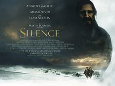 SILENCE – Rated R – 2 hrs. Starring Andrew Garfield, Adam Drive and Liam Neeson Based on the novel by Shûsaku Endô, Director Martin Scorsese puts his mark on the remake of the 1971 film by… Martin Scorsese, Birdman, Hugo Cabret, The Color Of Money, The Last Waltz, Gangs Of New York, Silence Is Golden, The Age Of Innocence, Catholic Priest