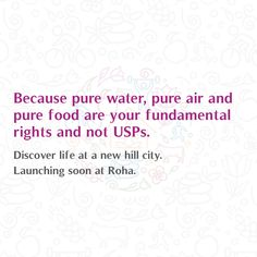 Because pure water, pure air and pure food are your fundamental rights and not USPs.  Discover life at a new hill city. Launching soon at Roha.  #Pureliving #Hillcity #Roha #Comingsoon #Launch #Fundamentalrights
