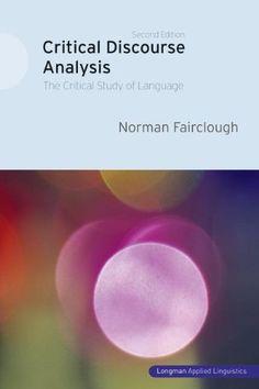 Fairclough, N. 1995. Critical discourse analysis: The critical study of language. Harlow: Longman.