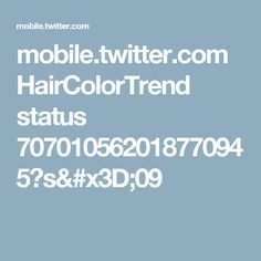 mobile.twitter.com HairColorTrend status 707010562018770945?s=09