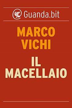 Il Macellaio - Marco Vichi - Jan 2016 - **