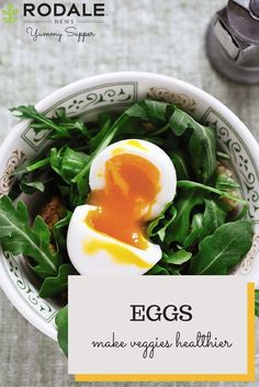 Make your veggies healthier by pairing them with eggs.
