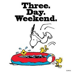 Three. Day. Weekend.