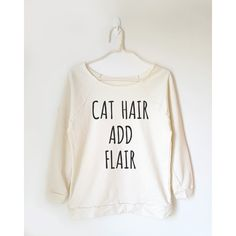 Cat Hair Shirt Cat Shirt Cat Tshirt Gifts Funny Quote Tshirt Graphic... ($18) ❤ liked on Polyvore featuring tops, t-shirts, black, women's clothing, cat print t shirt, graphic design t shirts, graphic t shirts, off the shoulder t shirt and t shirt