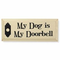 My Dog is My Doorbell Sign - Dog Beds, Dog Harnesses and Collars, Dog Clothes and Gifts for Dog Lovers | In The Company Of Dogs by ksrose