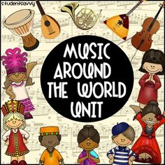 Around the World Music- Students will learn over 30 different musical instruments from Japan, France, India, Spain, Brazil, Africa, Russia, and Italy! There are video links included to see the instruments in action!
