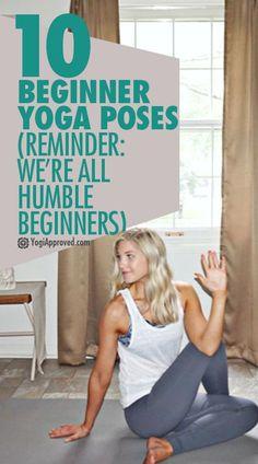 10 Beginner Yoga Poses (Reminder: We're All Humble Beginners)