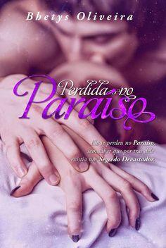 Clube do Livro! : [Resenha] Perdida no Paraíso – Bhetys Oliveira