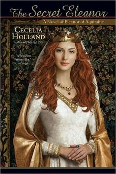 """Read """"The Secret Eleanor"""" by Cecelia Holland available from Rakuten Kobo. Eleanor of Aquitaine seized hold of life in the century in a way any modern woman would envy! As Duchess of A. Books To Buy, I Love Books, Good Books, Books To Read, My Books, Eleanor Of Aquitaine, Queen Of England, History Books, Family History"""