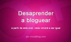 Desaprende a Bloguear. 10 consejos prácticos para ti #Blogging http://blgs.co/RAFc4e