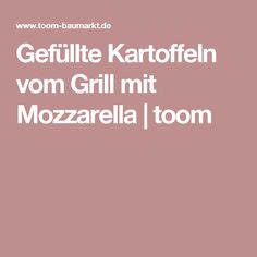 Gefüllte Kartoffeln vom Grill mit Mozzarella | toom