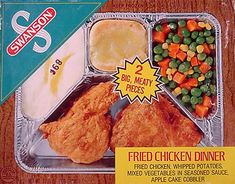 Original TV dinners.  Remember when they came in metal trays and you actually put them in the oven?