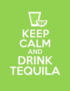 Keep Calm and Drink Tequila Printables