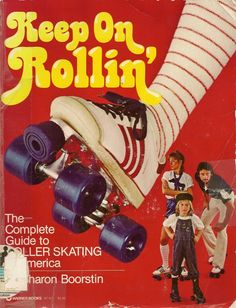 Keep on rollin': The complete guide to roller-skating in America by Sharon Boorstin Roller Rink, Roller Disco, Roller Derby, Roller Skating, Mode Disco, 70s Aesthetic, Skate Art, Skating Rink, Vintage Ads