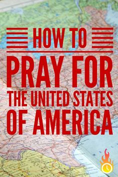 How To Pray For The United States Of America