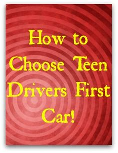 How to Choose Teen Drivers First Car?