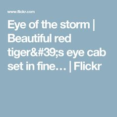 Eye of the storm | Beautiful red tiger's eye cab set in fine… | Flickr