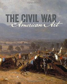The Civil War and American Art (N6510 .H37 2012