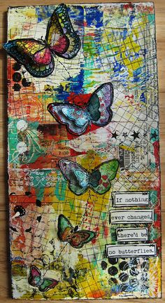 If Nothing Ever Changed, there's be no butterflies - art journal page by nikimaki