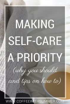 Making Self-Care A Priority | Coffee With Summer