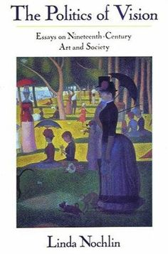 The Politics Of Vision: Essays On Nineteenth-century Art And Society (Icon Editions) Library Shelves, Feminist Art, Student Work, Art History, My Books, Politics, Culture, Reading, Aim High