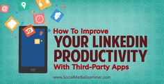 Do you use LinkedIn to connect with new prospects? Are you looking for better ways to network with LinkedIn? The right third party applications can save time and automate your LinkedIn experience. In this article you'll discover applications that will help increase your LinkedIn communication and productivity.