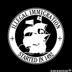 Illegal immigration started in 1492 Anarcho Communism, Anarcho Punk, Anarchism, Power To The People, Life Lessons, The Dreamers, Politics, Facts, God