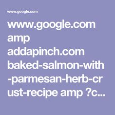 www.google.com amp addapinch.com baked-salmon-with-parmesan-herb-crust-recipe amp ?client=ms-android-verizon