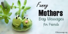 Funny Mothers Day Messages for friends. Unique Mother's Day greetings messages, funny mothers Day wishes for friends. Happy Mothers Day Friend, Happy Mothers Day Messages, Mother Day Message, Messages For Friends, Mother Day Wishes, Wishes For Friends, Funny Mothers Day, Mother's Day Card Messages, Funny Messages