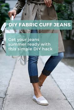 There's nothing like an comfy pair of jeans, so give them a new lease of life with this little change.  Add a cuff on the leg and roll them up or down to show as much print as you want et voilà!  A new pair of jeans!  Genius. #diyhack #jeans #summer #style