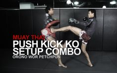 Muay Thai: 5 Essential Muay Thai Push Kick Setups | Evolve University