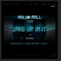 Mally Mall & Tyga - Wake Up In It (ft. Sean Kingston, French Montana & Pusha T) by empiredistribution on SoundCloud