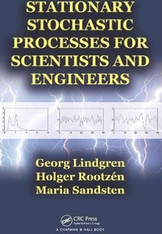 Stationary stochastic processes for scientists and engineers / Georg Lindgren, Holger Rootzén, María Sandsten