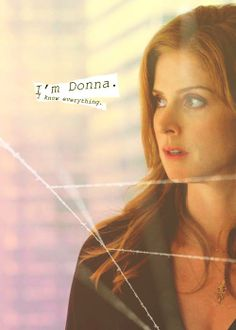 I'm Donna. I know everything #suits