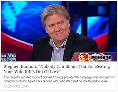 "Stephen Bannon. Accused of choking his ex-wife has THIS to say about ""beating your wife""."