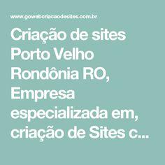 Criação de sites Porto Velho Rondônia RO, Empresa especializada em, criação de Sites com design exclusivo - Go Web criação de sites