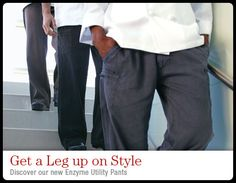 Enzyme Utility Pants, they can do just about anything.