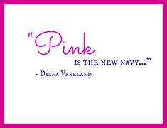Think in pink Sparkle Quotes, Pink Quotes, Me Quotes, Qoutes, Pink Love, Pretty In Pink, Navy Pink, Diana Vreeland, Pink Pillows