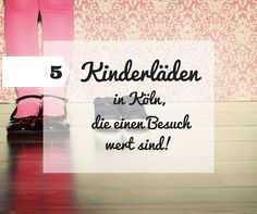 5 Kinderläden in Köln, die einen Besuch wert sind. Individuelle Kindermode für Jungen und Mädchen