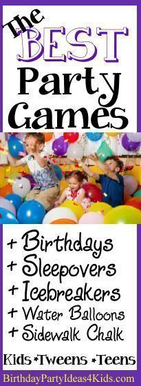 The best birthday party games for kids, tweens and teens ages 1, 2, 3,4 ,5 , 6, 7, 8, 910, 11, 12, 13, 14, 15, 16, 17, 18 years old! Fun birthday party games, sleepover and slumber party games, icebreakers, sidewalk chalk games, water balloon games, pool party games and much more! Save for your upcoming party or when you need games for a group of boys and girls! http://www.birthdaypartyideas4kids.com/party-games.htm #party #games #kids #tweens #teens #icebreaker #sleepover #water #balloon