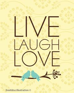 Live, laugh, love Three words say it all Branch Art, Bird On Branch, Live Laugh Love, Live Love, Art Quotes, Love Quotes, Quote Art, Thought For Today, My Philosophy