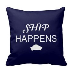 Nautical & Navy Pillows. Navy wives, girlfriends, and navy families will like these pillows. Humorous saying about deployments.