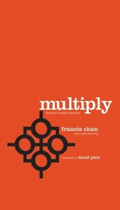 """Francis Chan's """"Multiply,"""" Focused on Discipleship, to be released November, 2012."""