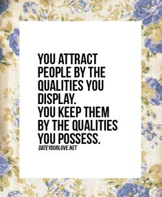 The qualities you actually possess....