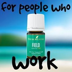 Do you HAVE to work?? Try Young Living Oola Field oil! www.theoildropper.com for oily info!