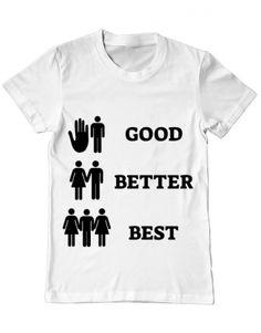 Tricou Tricou Good better best Mens Tops, T Shirt, Design, Women, Fashion, Supreme T Shirt, Moda, Tee Shirt, Fashion Styles